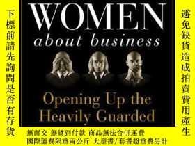 二手書博民逛書店What罕見Men Don t Tell Women About Business: Opening Up the