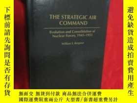 二手書博民逛書店The罕見Strategic Air Command: Evolution and Consolidation o