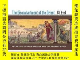 二手書博民逛書店The罕見Disenchantment Of The Orient-東方的幻滅Y436638 Gil Eyal