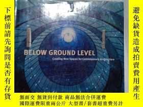 二手書博民逛書店Below罕見Ground Level: Creating New Spaces for Cont (書邊有汙漬)