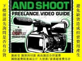 二手書博民逛書店The罕見Shut Up And Shoot Freelance Video Guide: A Down & Di