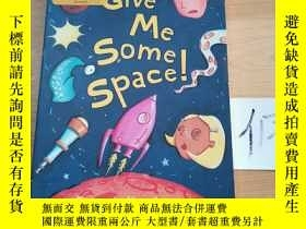 二手書博民逛書店Give罕見Me Some SpaceY15335