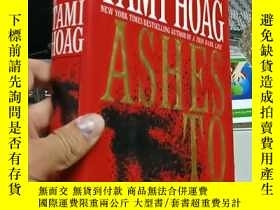 二手書博民逛書店Tami罕見Hoag Ashes to Ashes 硬精裝Y19