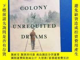 二手書博民逛書店THE罕見COLONY OF UNREQUITED DREAMSY153720 Wayne Johnsto