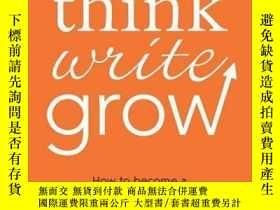 二手書博民逛書店Think罕見Write Grow: How to Become a Thought Leader and Bui