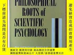 二手書博民逛書店Philosophical罕見Roots Of Scientific Psychology-科學心理學的哲學根源奇