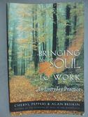 【書寶二手書T6/宗教_ZBD】Bringing Your Soul to Work: An Everyday Prac