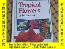 二手書博民逛書店TROPICAL罕見FLOWERS OF INDONESIAY186213 TEXT BY WILLIAM W