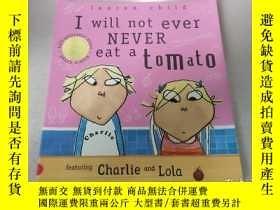 二手書博民逛書店I罕見will not ever NEVER eat a tomato:我永遠不會吃西紅柿Y212829