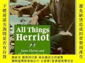 二手書博民逛書店All罕見Things Herriot: James Herriot and His Peaceable King