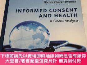 二手書博民逛書店Informed罕見Consent and Health A Global AnalysisY258294 T