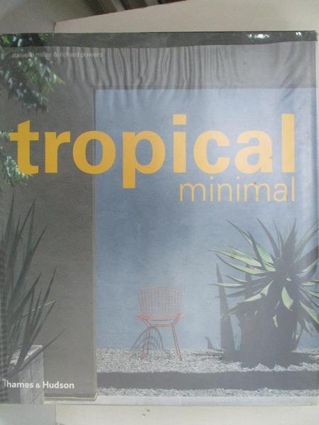 【書寶二手書T3/設計_JP4】Tropical Minimal_Miller, Danielle/ Powers, Richard