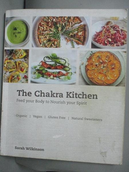 【書寶二手書T3/餐飲_JCL】The Chakra Kitchen: Feed Your Body to Nourish Your Spirit_Wilkinson, Sarah
