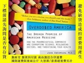 二手書博民逛書店Overdosed罕見America: The Broken Promise Of American Medici