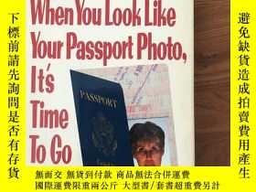 二手書博民逛書店When罕見you look like your passport photo, it is time to go