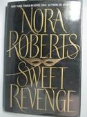 【書寶二手書T9/原文小說_NBK】Sweet Revenge_Nora Roberts