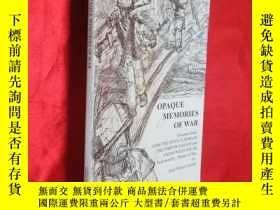 二手書博民逛書店Opaque罕見Memories of War (小16開) 【