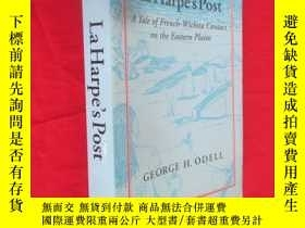 二手書博民逛書店La罕見Harpe s Post: Tales of French-Wichita Contact on the