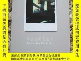 二手書博民逛書店Instant罕見Light Tarkovsky Polaroids 塔可夫斯基寶麗來攝影集Y137730 安