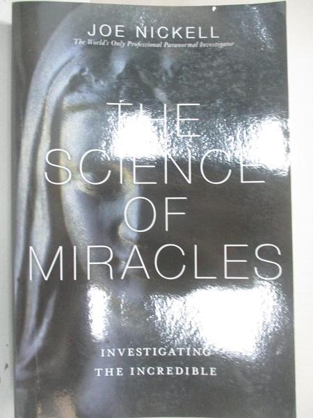 【書寶二手書T6/宗教_D3R】The Science of Miracles: Investigating the Incredible_Nickell, Joe