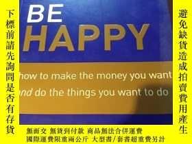 二手書博民逛書店Make罕見Money Be HappyY336735