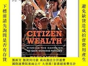 二手書博民逛書店Citizen罕見Wealth: Winning the Cam