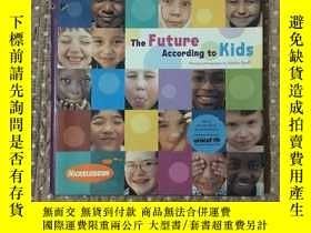 二手書博民逛書店THE罕見FUTURE ACCORDING TO KIDS(孩子