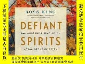 二手書博民逛書店Defiant罕見Spirits: The Modernist Revolution of the Group o