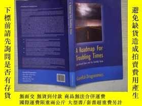 二手書博民逛書店A罕見ROADMAP FOR TROUBLING TIMES (01)Y180897 不祥 不祥