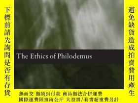 二手書博民逛書店The罕見Ethics Of PhilodemusY364682 Tsouna, Voula Oxford U