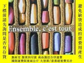 二手書博民逛書店Ensemble,罕見c est tout 《在一起,就好》 安