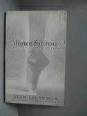【書寶二手書T5/原文書_NKF】Dance for Two-Selected Essays_Alan Lightman