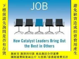 二手書博民逛書店Your罕見First Leadership Job: How Catalyst Leaders Bring Ou