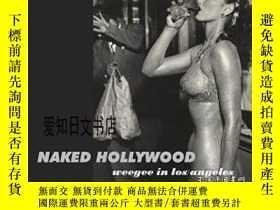二手書博民逛書店【罕見】Naked Hollywood:Weegee In Lo