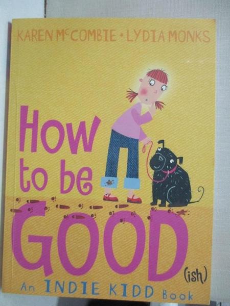【書寶二手書T6/語言學習_GZ4】Indie Kidd: How to Be Good_Karen McCombie