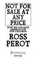 二手書博民逛書店《Not for Sale At Any Price: How We Can Save America for Our Children》 R2Y ISBN:1562827235