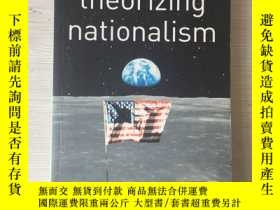 二手書博民逛書店Theorizing罕見nationalism introduc