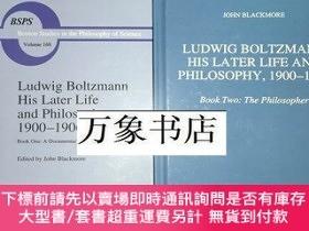 二手書博民逛書店Ludwig罕見Boltzmann, His Later Life and Philosophy 1900-190