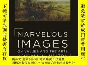 二手書博民逛書店【罕見】2008年出版 Marvelous Images: On Values And The ArtsY27