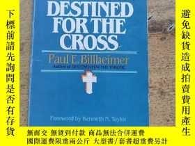 二手書博民逛書店DESTINED罕見FOR THE CROSSY216015 Paul E.Billheimer TYNDAL