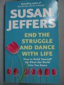 【書寶二手書T6/兒童文學_LOF】End the Struggle and Dance with Life_Susan