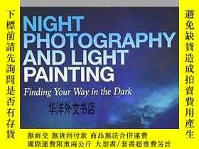 二手書博民逛書店【罕見】Night Photography and Light Painting: Finding Your Wa