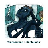 貓阿諾 超人類/次等人類 CD Arnaud Lechat Transhuman/Subhuman 免運 (購潮8)