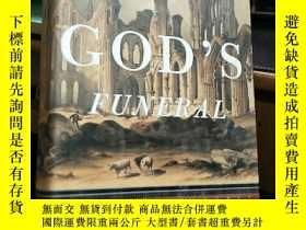 二手書博民逛書店英文原版罕見GOD S FUNERAL 上帝的葬禮(精裝)Y71