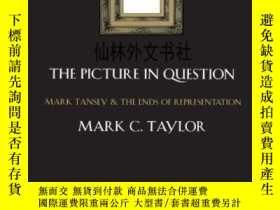二手書博民逛書店【罕見】The Picture in Question: Mark Tansey and the Ends of