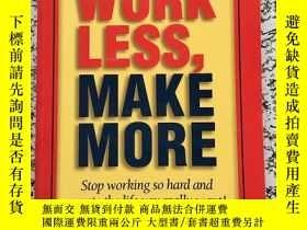 二手書博民逛書店Work罕見Less, Make More: Stop Work