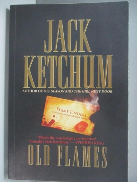 【書寶二手書T2/原文小說_AC8】Old Flames_Ketchum, Jack