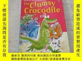 二手書博民逛書店The罕見clumsy crocodile:笨拙的鱷魚(外文)Y