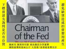 二手書博民逛書店Chariman罕見Of The Fed.Y364682 Bremner, Robert P. Yale Un