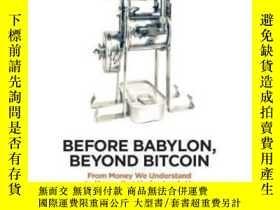 二手書博民逛書店Before罕見Babylon, Beyond BitcoinY